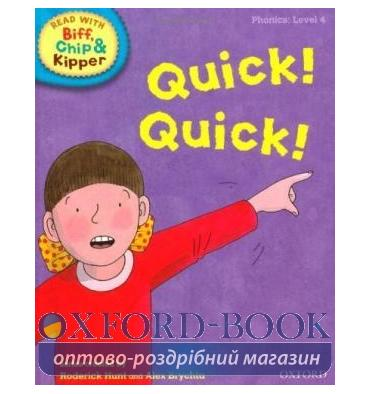 Oxford Reading Tree Read with Biff, Chip and Kipper 4 Quick! Quick!