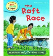 Oxford Reading Tree Read with Biff, Chip and Kipper 4 The Raft Race