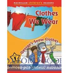Книжка Macmillan Childrens Readers 1 Clothes We Wear/ Georges Snow Clothes ISBN 9780230469198