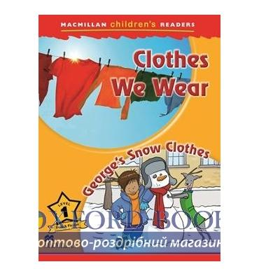 Macmillan Children's Readers 1 Clothes We Wear/ George's Snow Clothes