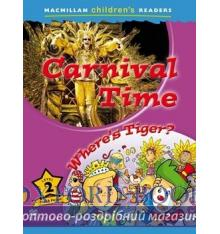 Книжка Macmillan Childrens Readers 2 Carnival Time/ Wheres Tiger? ISBN 9780230443662