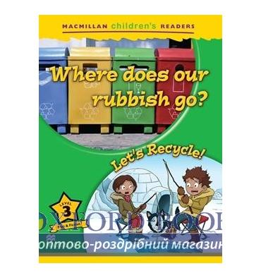 Macmillan Children's Readers 3 Where Does Our Rubbish Go?/ Let's Recycle!