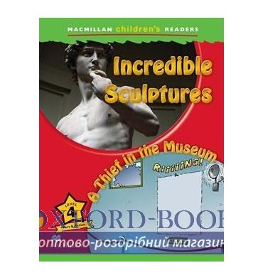 Macmillan Children's Readers 4 Ingredible Sculpture/ A Thief in the Museum