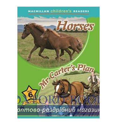 Macmillan Children's Readers 6 Horses/ Mr Carter's Plan