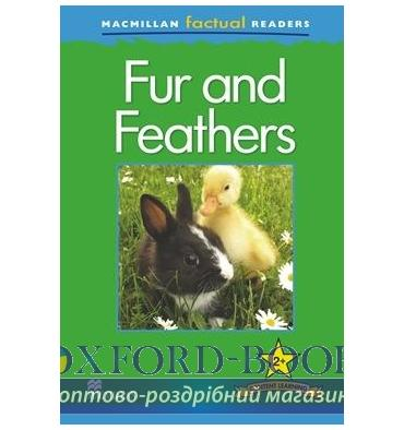 Macmillan Factual Readers 2+ Fur and Feathers