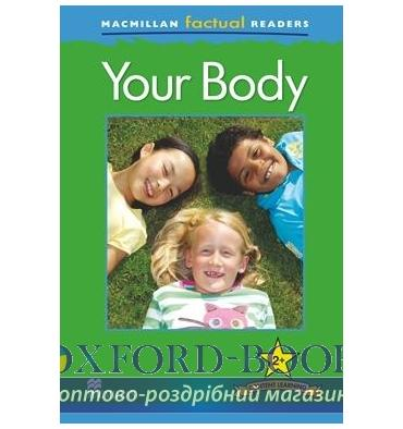 Macmillan Factual Readers 2+ Your Body
