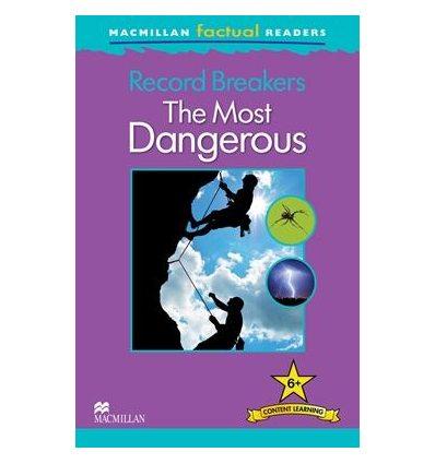 Macmillan Factual Readers 6+ The Most Dangerous
