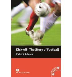 Macmillan Readers Pre-Intermediate Kick-off! The Story of Football
