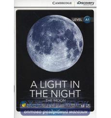Книга Cambridge Discovery a1 A Light in the Night: The Moon (Book with Online Access) 9781107647565 купить Киев Украина