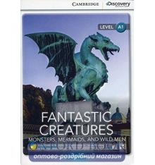 Книжка Cambridge Discovery A1 Fantastic Creatures: Monsters, Mermaids, and Wild Men (Book with Online Access) ISBN 9781107696372