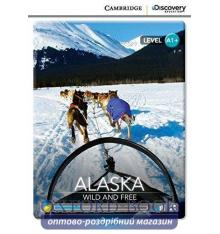 Книжка Cambridge Discovery A1+ Alaska: Wild and Free (Book with Online Access) ISBN 9781107674646