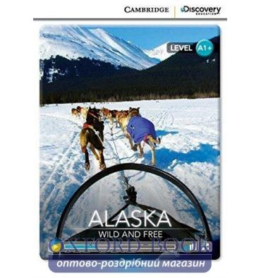 Cambridge Discovery Interactive Readers A1+ Alaska: Wild and Free