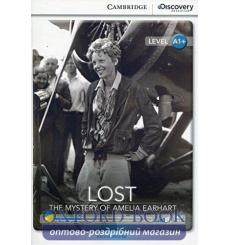 Книга Cambridge Discovery a1+ Lost: The Mystery of Amelia Earhart (Book with Online Access) 9781107693357 купить Киев Украина