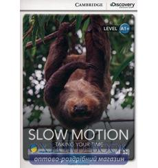 Книга Cambridge Discovery a1+ Slow Motion: Taking Your Time (Book with Online Access) 9781107691292 купить Киев Украина