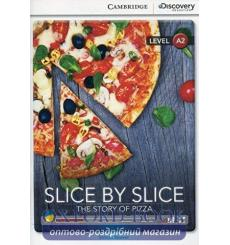 Книга Cambridge Discovery A2 Slice by Slice: The Story of Pizza (Book with Online Access) ISBN 9781107650374 купить Киев Украина
