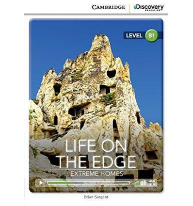 Cambridge Discovery Interactive Readers B1 Life on the Edge: Extreme Homes