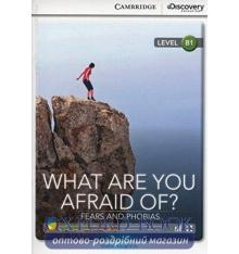 Cambridge Discovery Interactive Readers B1 What Are You Afraid Of? Fears and Phobias