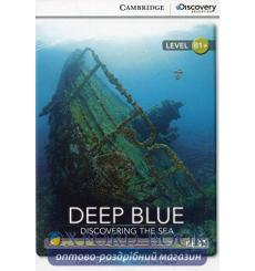 Книга Cambridge Discovery B1+ Deep Blue: Discovering the Sea (Book with Online Access) Shackleton, C ISBN 9781107697058 купит...