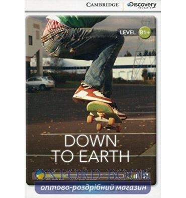 Cambridge Discovery Interactive Readers B1+ Down to Earth