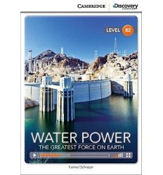 Cambridge Discovery Interactive Readers B2 Water Power: The Greatest Force on Earth