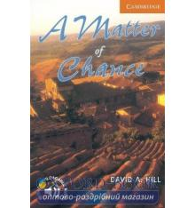 Cambridge English Readers 4 A Matter of Chance + Downloadable Audio