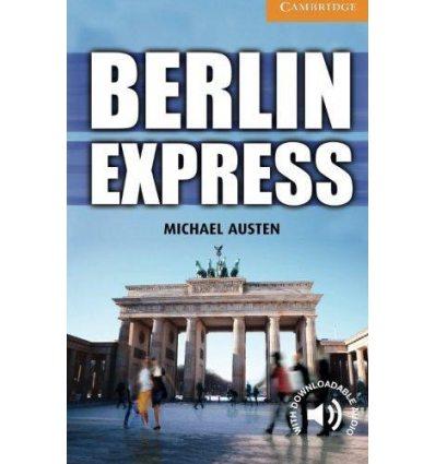 Cambridge English Readers 4 Berlin Express + Downloadable Audio