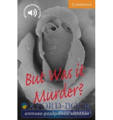 Cambridge English Readers 4 But was it Murder? + Downloadable Audio