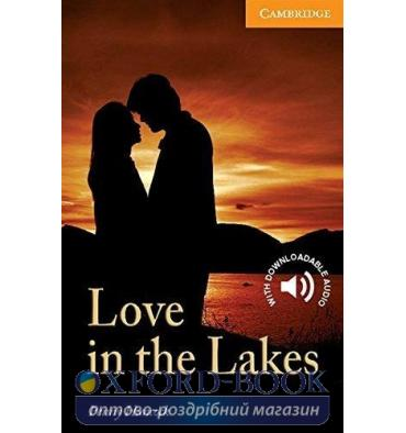 Cambridge English Readers 4 Love in the Lakes + Downloadable Audio