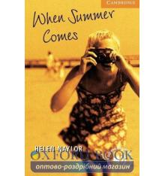 Cambridge English Readers 4 When Summer Comes + Downloadable Audio