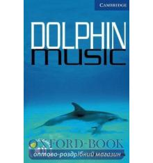 Cambridge English Readers 5 Dolphin Music + Downloadable Audio