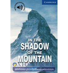 Cambridge English Readers 5 In the Shadow of the Mountain + Downloadable Audio