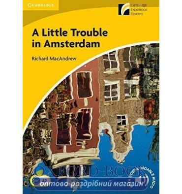 Cambridge Experience Readers 2 A Little Trouble in Amsterdam + Downloadable Audio
