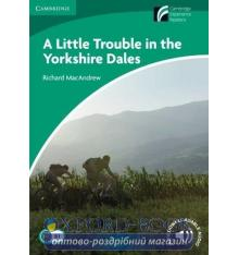 Cambridge Experience Readers 3 A Little Trouble in the Yorkshire Dales + Downloadable Audio