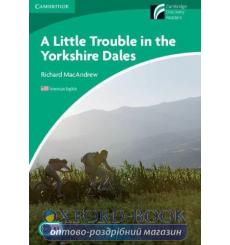 Книга Cambridge Readers A Little Trouble in the Yorkshire Dales: Book MacAndrew, R ISBN 9780521148955 купить Киев Украина