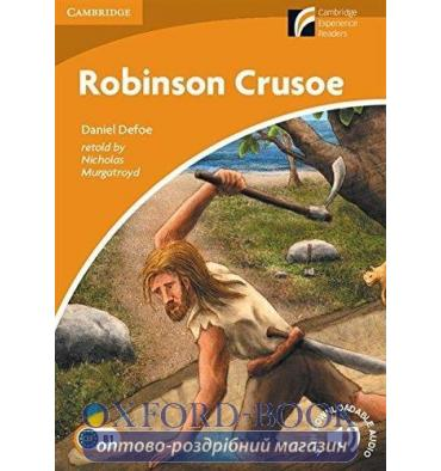 Cambridge Experience Readers 4 Robinson Crusoe + Downloadable Audio