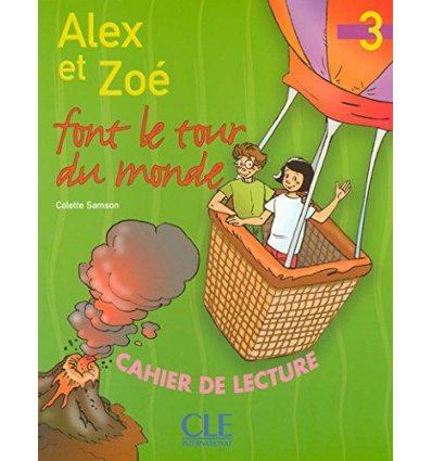 Alex et Zoe Nouvelle edition 3 Cahier de lecture — Alex et Zoe font le tour du monde