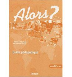 Книга Alors? 2 Guide Pedagogique ISBN 9782278060665