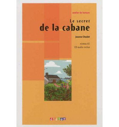 Atelier de lecture A1 Le secret de la cabane + CD audio