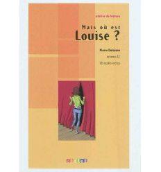 Atelier de lecture A1 Mais ou est Louise? + CD audio ISBN 9782278066667
