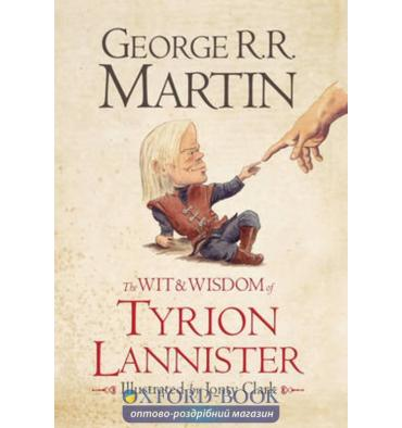 George R. R. Martin, WIT AND WISDOM OF TYRION LANNISTER