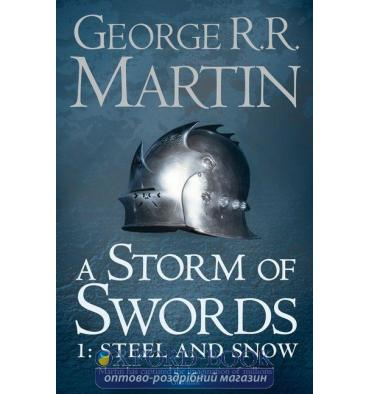 Книга Book 3 Part 1: A Storm Of Swords- Steel And Snow George R. R. Martin