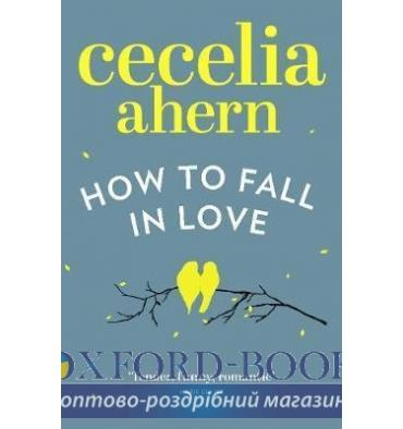 https://oxford-book.com.ua/24759-thickbox_default/cecelia-ahern-how-to-fall-in-love.jpg