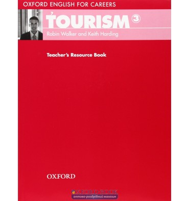 Книга Oxford English for Careers: Tourism 3: Teachers Resource Book ISBN 9780194551076