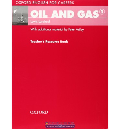Книга для учителя Oil And Gas 1 Teachers Book ISBN 9780194569668