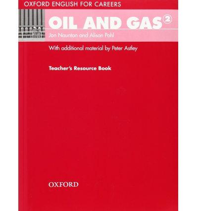 Книга для учителя Oil And Gas 2 Teachers Book ISBN 9780194569699