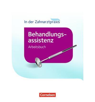 Рабочая тетрадь Zahnmedizinische Fachangestellte - Behandlungsassistenz. Arbeitsbuch ISBN 9783064519725