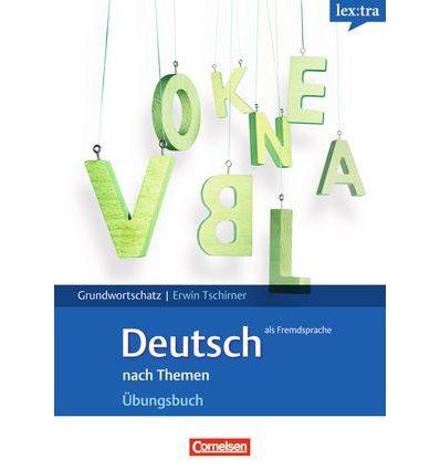 Тетрадь Lextra - Ubungsbuch Grundwortschatz A1-B1 Tschirner, E ISBN 9783589015603