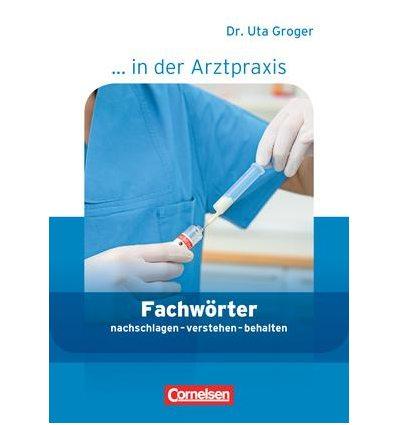 Книга Fachworter in der Arztpraxis. Medizinische Fachangestellte 1.-3. NEU ISBN 9783064509993