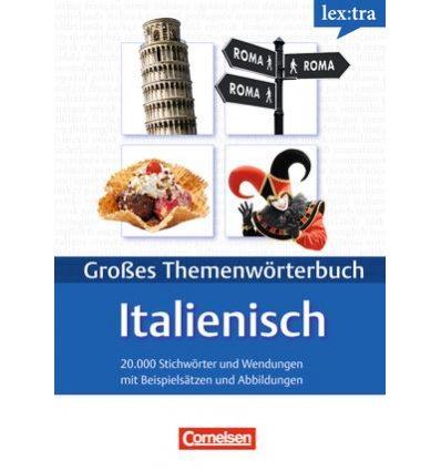 Книга Lextra - Gro?es ThemenwOrterbuch Italienisch-Deutsch (A1-B2) ISBN 9783589015672