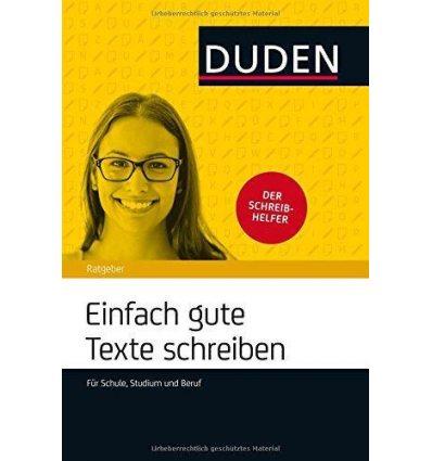 Книга Duden Ratgeber - Einfach gute Texte schreiben: FUr Schule, Studium und Beruf ISBN 9783411701094